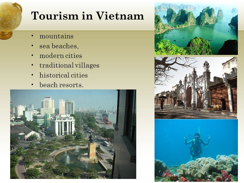 Tourism in Vietnam mountains sea beaches, modern cities traditional villages historical cities beach resorts.