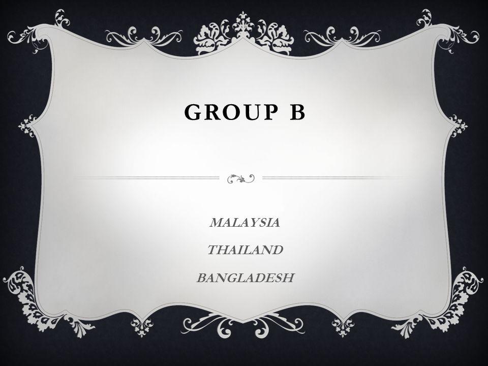 GROUP B MALAYSIA THAILAND BANGLADESH