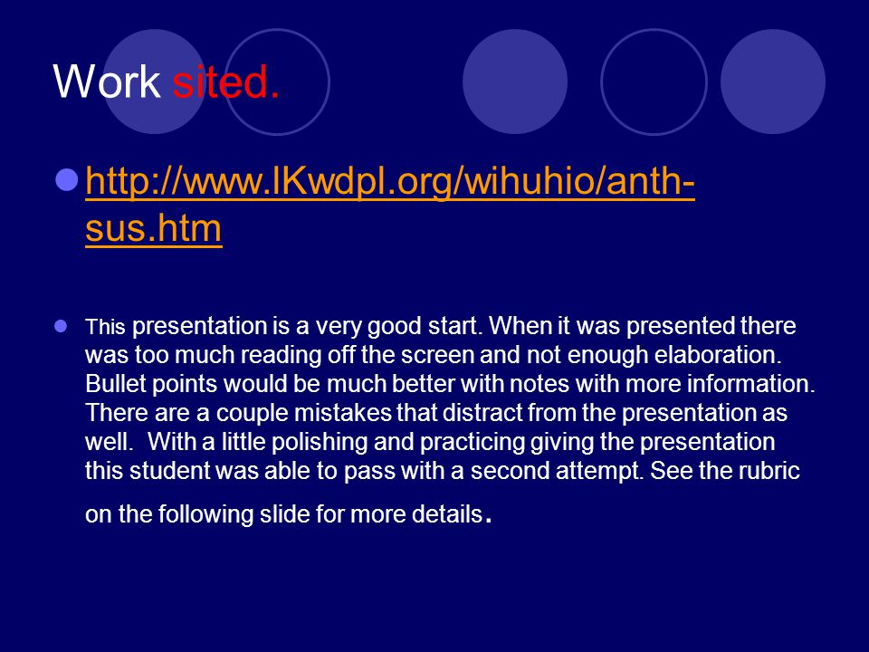 Work sited. http://www.lKwdpl.org/wihuhio/anth- sus.htm http://www.lKwdpl.org/wihuhio/anth- sus.htm This presentation is a very good start. When it wa
