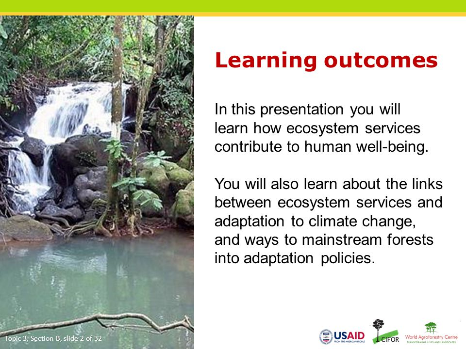 1.Ecosystem services and human well-being 2. Forests for the adaptation of society 3.