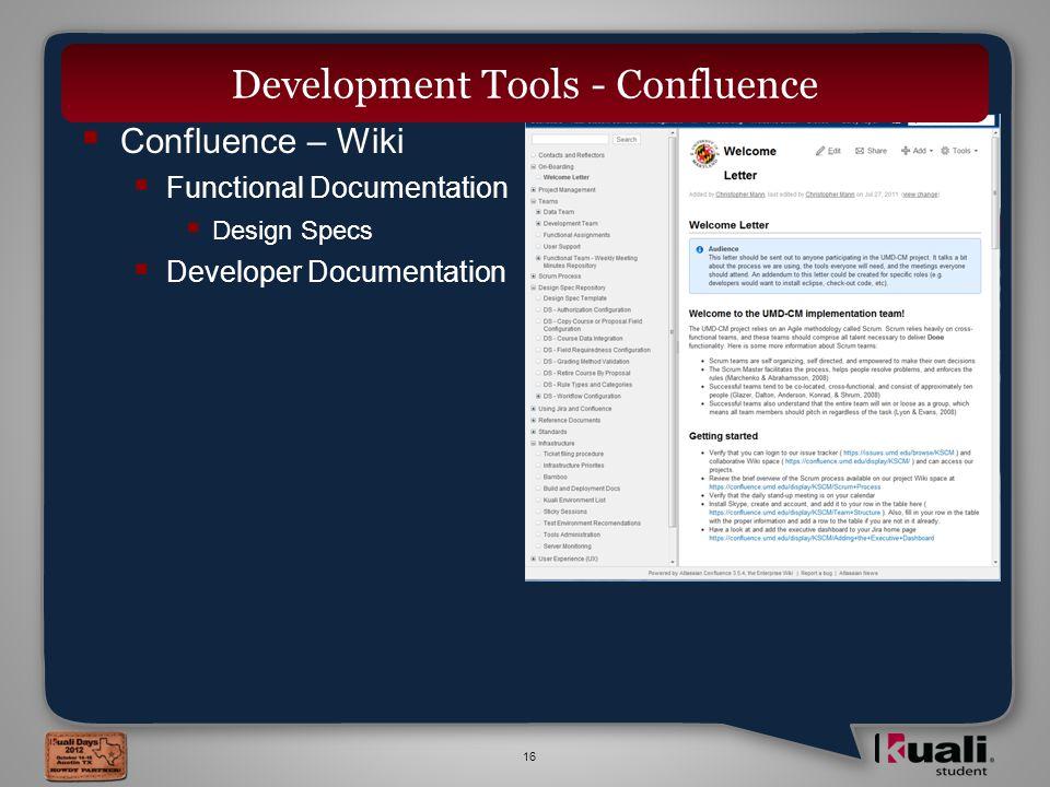 16  Confluence – Wiki  Functional Documentation  Design Specs  Developer Documentation Development Tools - Confluence