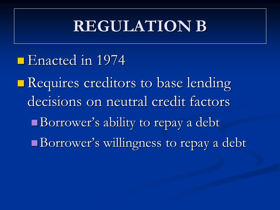 Enacted in 1974 Enacted in 1974 Requires creditors to base lending decisions on neutral credit factors Requires creditors to base lending decisions on