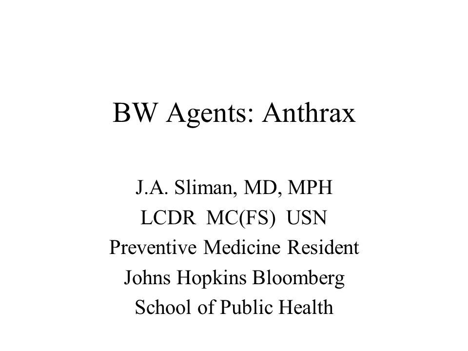 BW Agents: Anthrax J.A.