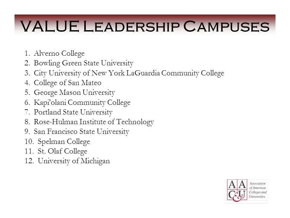 VALUE Leadership Campuses 1. Alverno College 2. Bowling Green State University 3.