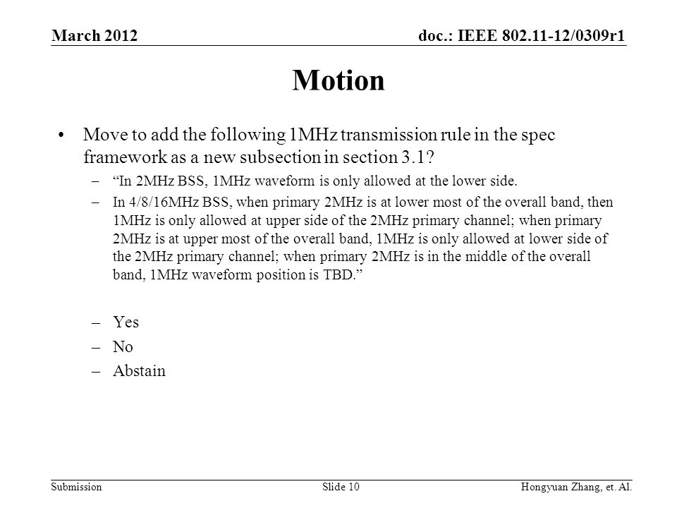 doc.: IEEE 802.11-12/0309r1 Submission Motion Move to add the following 1MHz transmission rule in the spec framework as a new subsection in section 3.1.