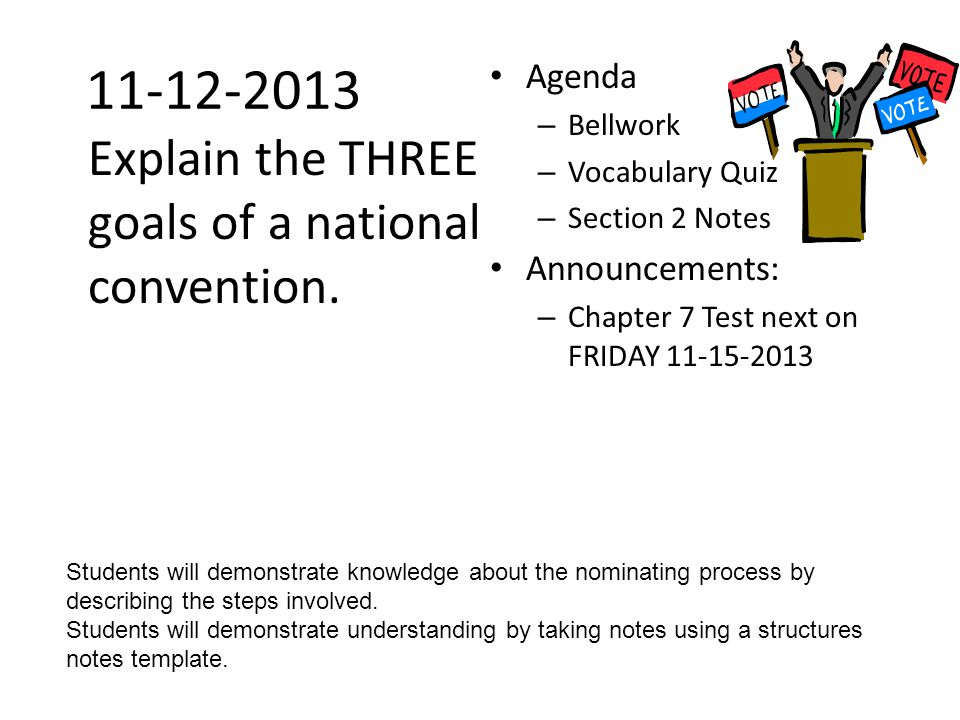 11-12-2013 Explain the THREE goals of a national convention.