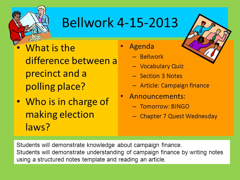 Bellwork 4-15-2013 What is the difference between a precinct and a polling place.