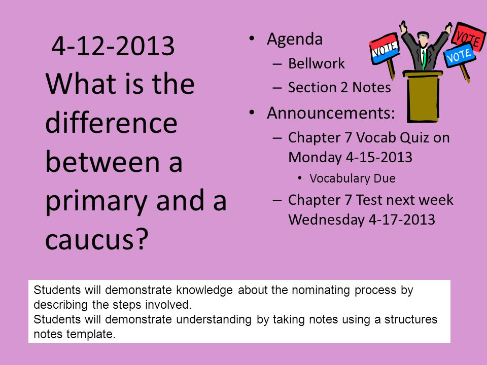 4-12-2013 What is the difference between a primary and a caucus.