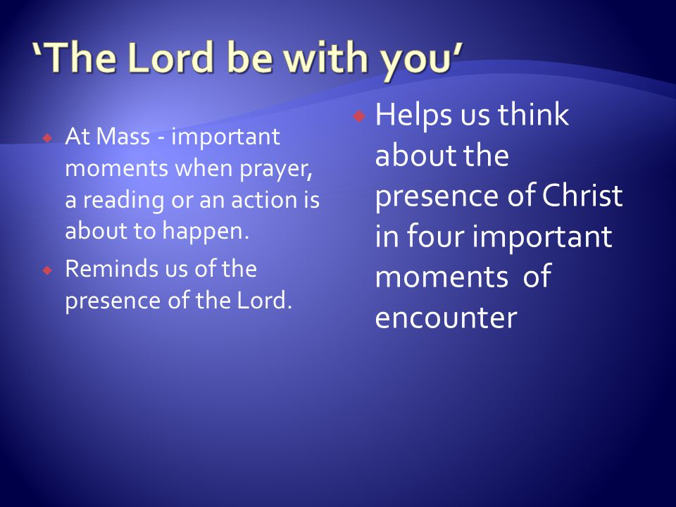  At Mass - important moments when prayer, a reading or an action is about to happen.