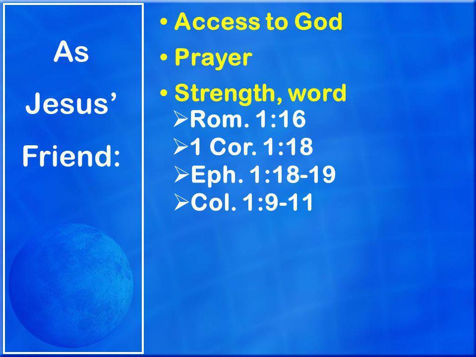As Jesus' Friend: Access to God Prayer Strength, word  Rom.
