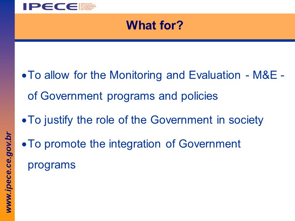 www.ipece.ce.gov.br What for.