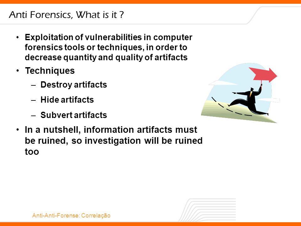 Anti-Anti-Forense: Correlação Obrigado ! inv.forense (at) gmail (dot) com (Tony Rodrigues)