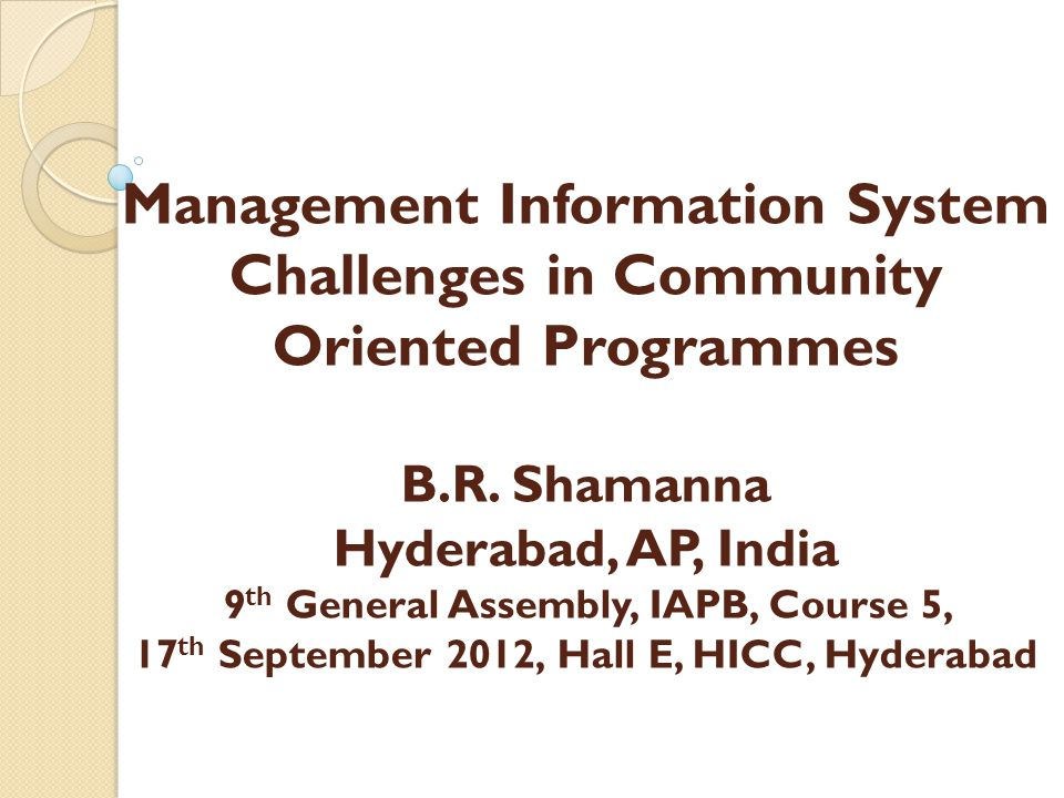 Management Information System Challenges in Community Oriented Programmes B.R.