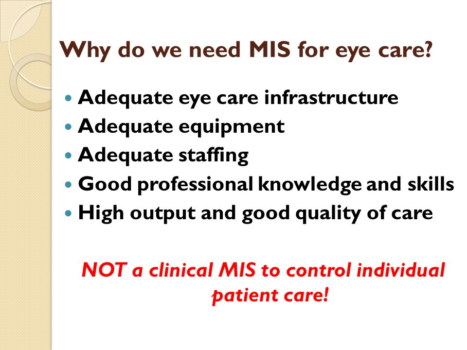 Why do we need MIS for eye care.