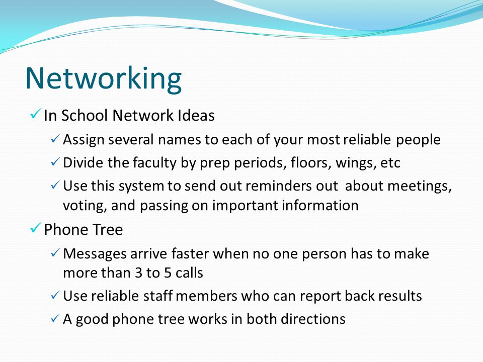 Networking In School Network Ideas Assign several names to each of your most reliable people Divide the faculty by prep periods, floors, wings, etc Us