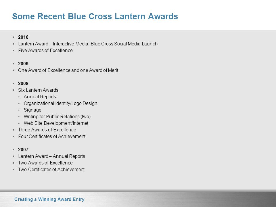Creating a Winning Award Entry Some Recent Blue Cross Lantern Awards  2010  Lantern Award – Interactive Media: Blue Cross Social Media Launch  Five