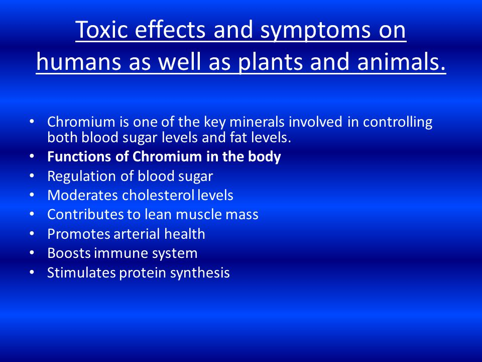 Toxic effects and symptoms on humans as well as plants and animals.