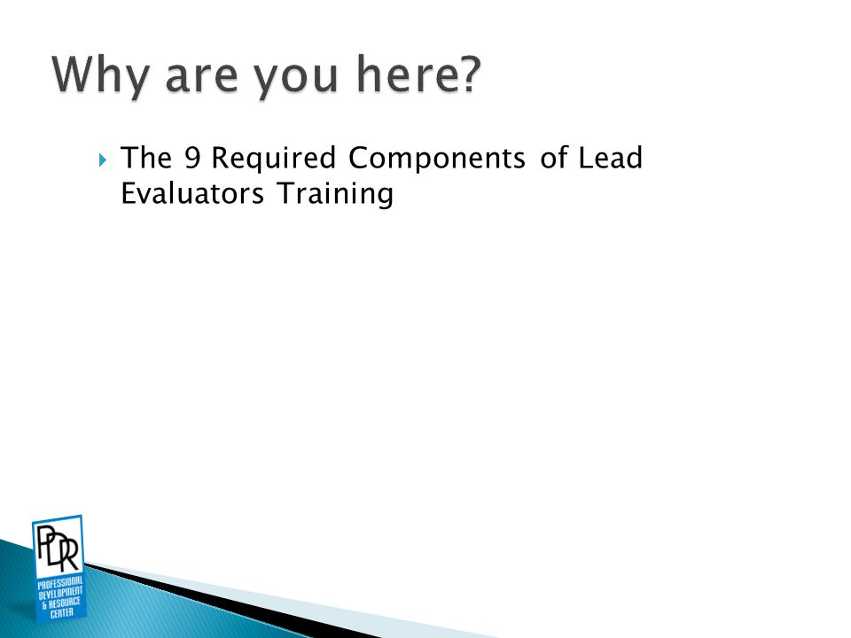  The 9 Required Components of Lead Evaluators Training
