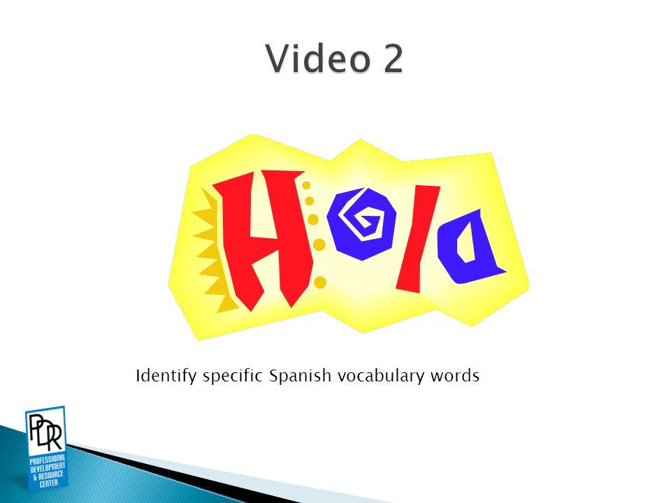 Identify specific Spanish vocabulary words