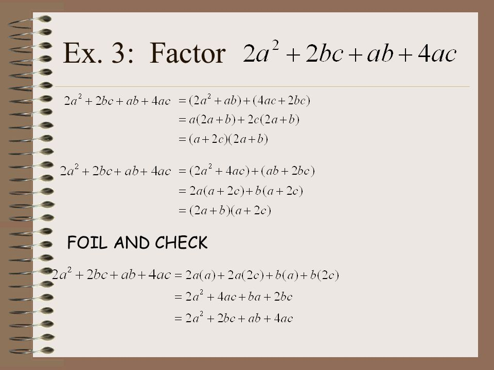 Note: Recognizing binomials that are additive inverses is often helpful in factoring.