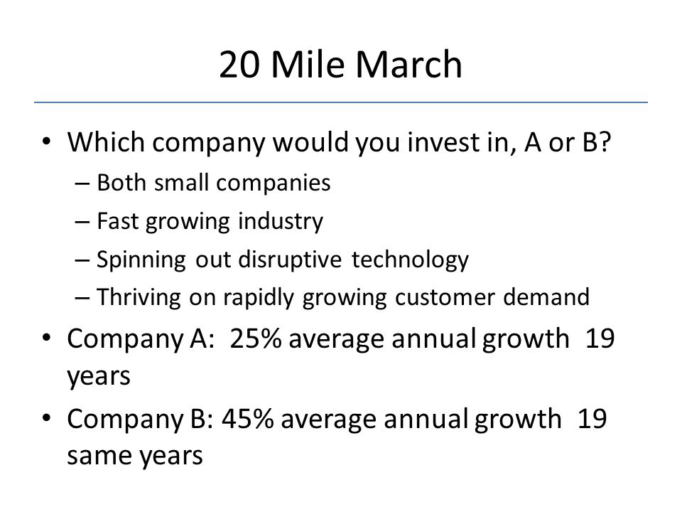 20 Mile March Which company would you invest in, A or B.