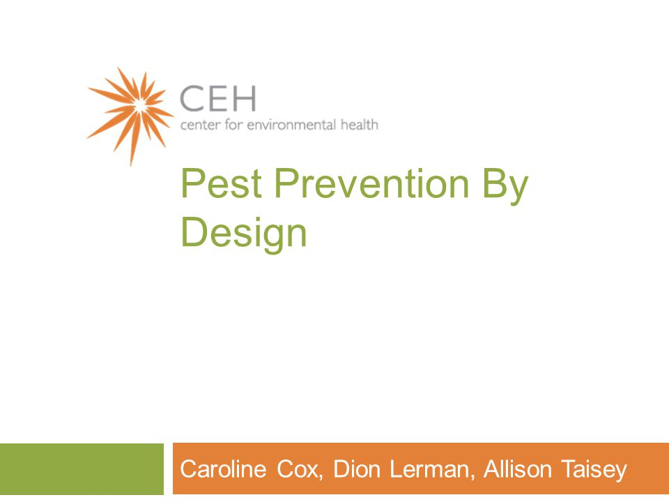 Pest Prevention By Design Caroline Cox, Dion Lerman, Allison Taisey