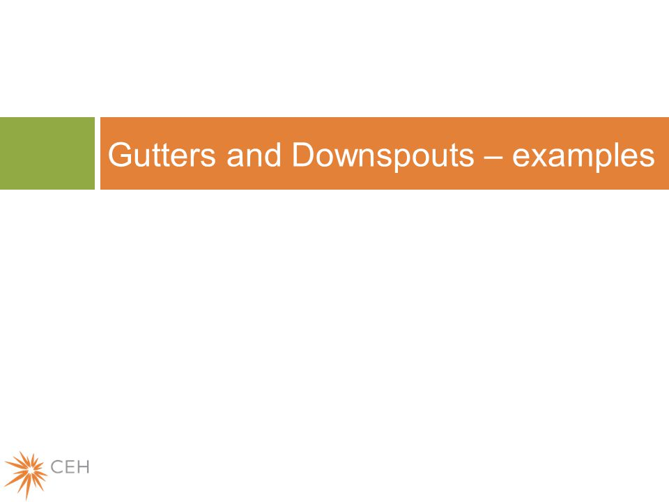 Gutters and Downspouts – examples