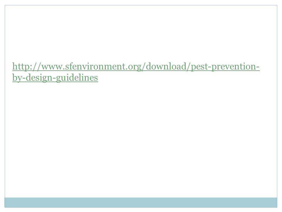 http://www.sfenvironment.org/download/pest-prevention- by-design-guidelines