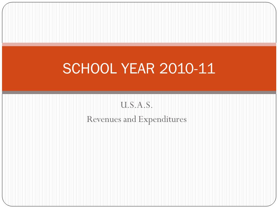 U.S.A.S. Revenues and Expenditures SCHOOL YEAR 2010-11