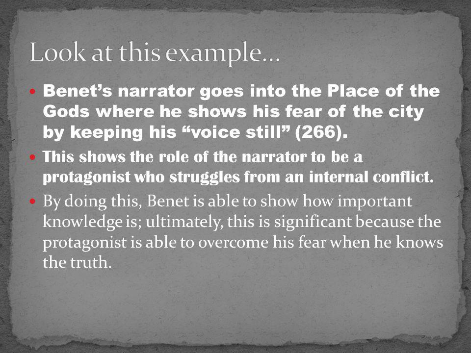Benet's narrator goes into the Place of the Gods where he shows his fear of the city by keeping his voice still (266).