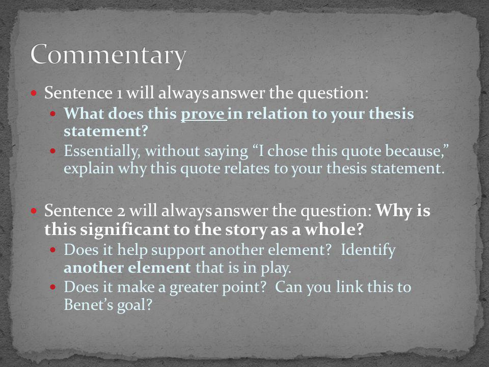 Sentence 1 will always answer the question: What does this prove in relation to your thesis statement.
