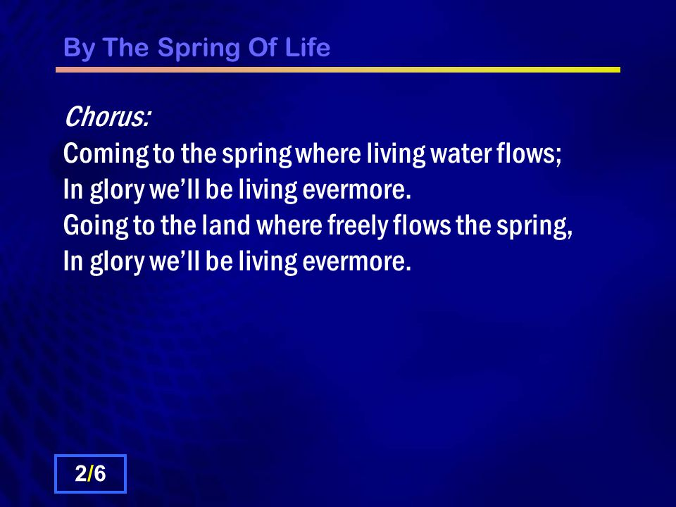 By The Spring Of Life O guide us with your pillars, Lord, of fire and of cloud.