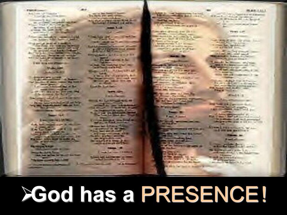 Matthew  God has aPRESENCE !  God has a PRESENCE !