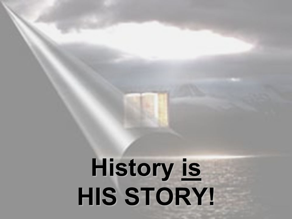 History is HIS STORY!