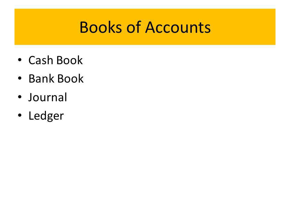 Books of Accounts Cash Book Bank Book Journal Ledger