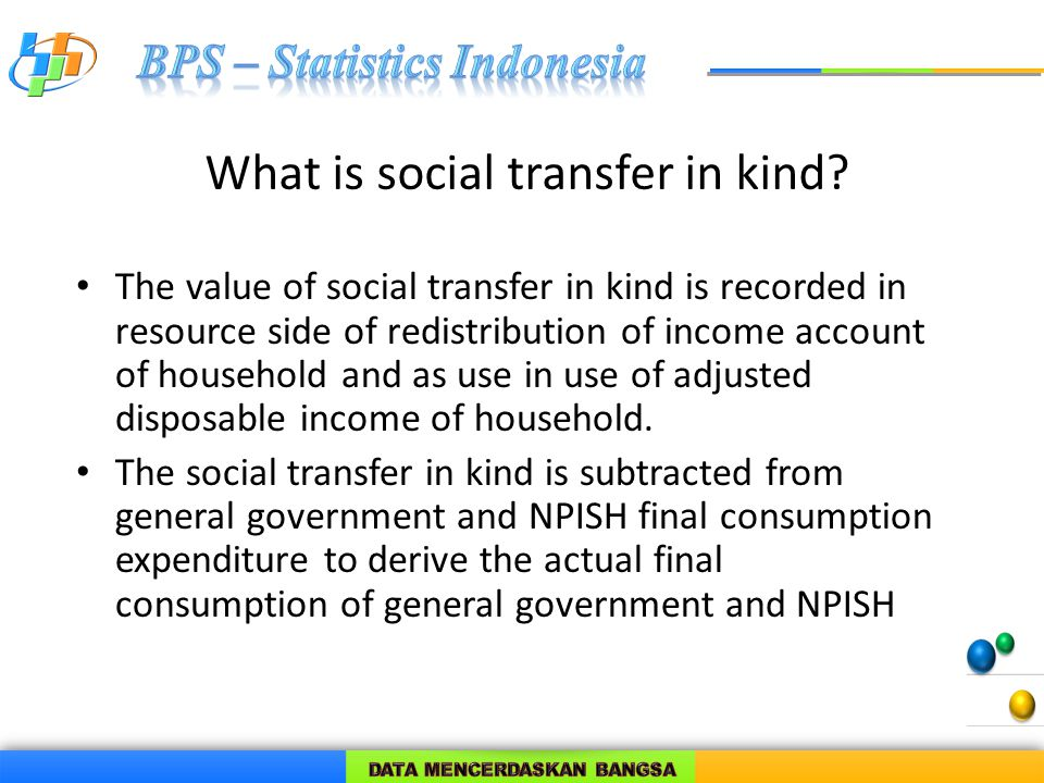 What is social transfer in kind? The value of social transfer in kind is recorded in resource side of redistribution of income account of household an