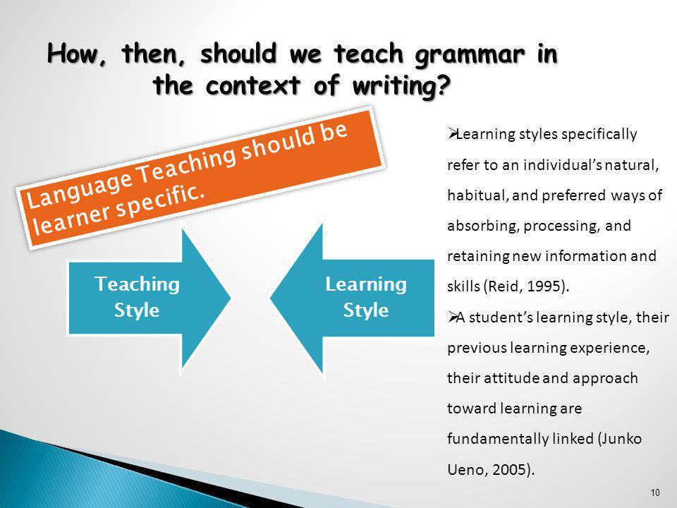 10 How, then, should we teach grammar in the context of writing.