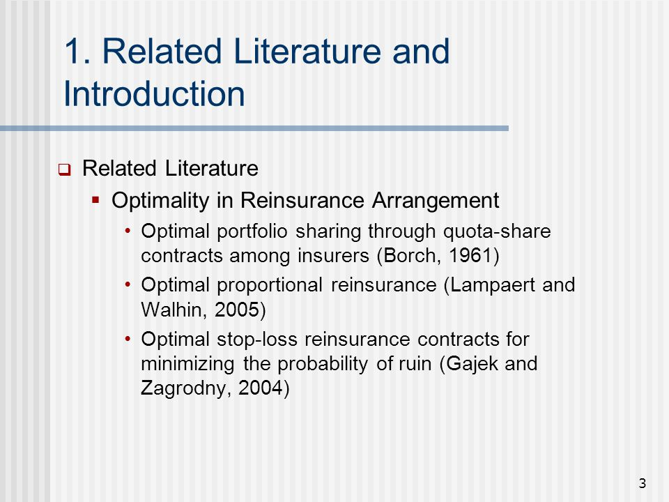 3 1. Related Literature and Introduction  Related Literature  Optimality in Reinsurance Arrangement Optimal portfolio sharing through quota-share co