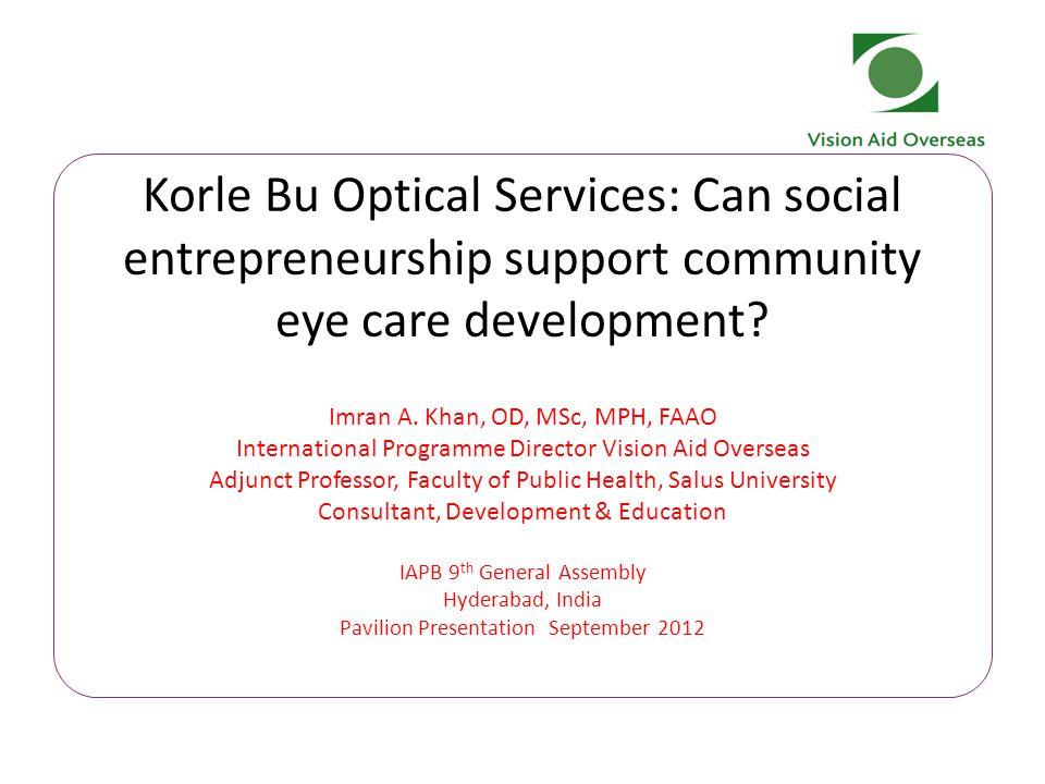 Korle Bu Optical Services: Can social entrepreneurship support community eye care development.