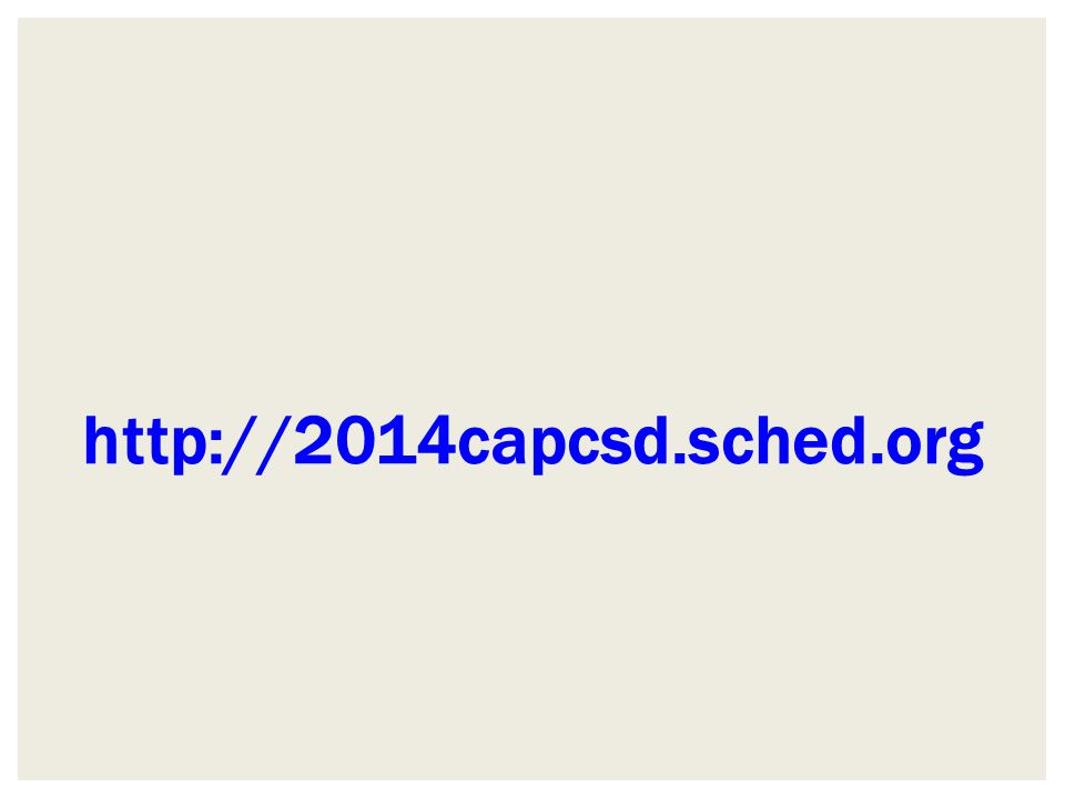 http://2014capcsd.sched.org