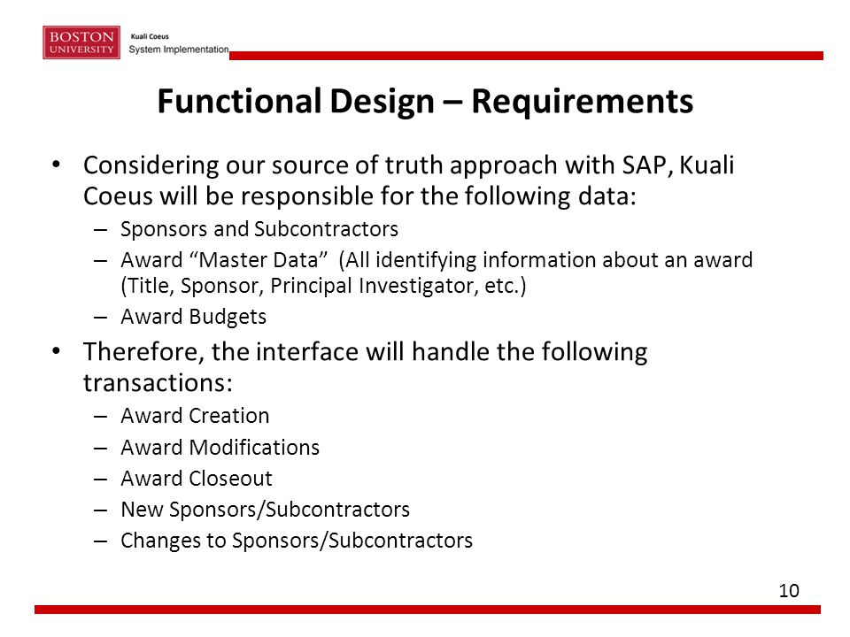 Functional Design – Requirements Considering our source of truth approach with SAP, Kuali Coeus will be responsible for the following data: – Sponsors