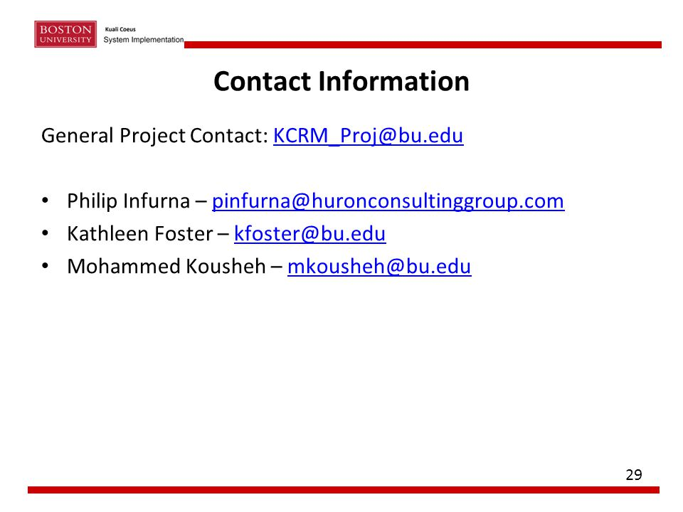 Contact Information General Project Contact: KCRM_Proj@bu.eduKCRM_Proj@bu.edu Philip Infurna – pinfurna@huronconsultinggroup.compinfurna@huronconsulti