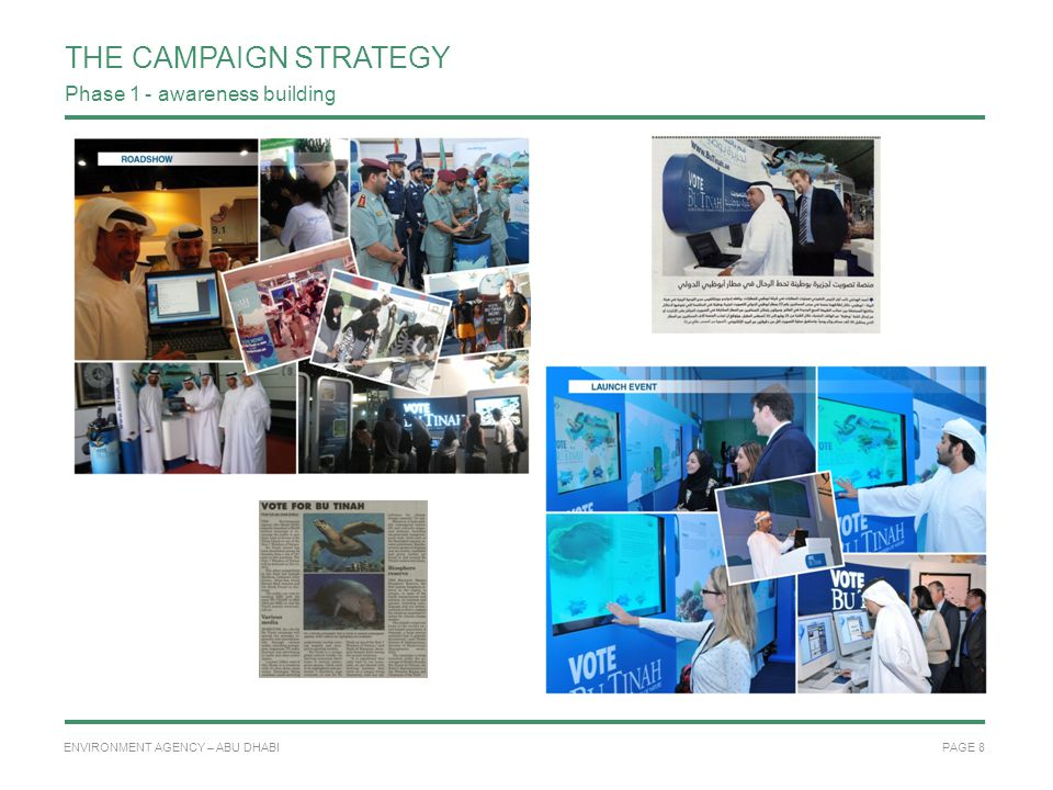 PAGE 8 ENVIRONMENT AGENCY – ABU DHABI THE CAMPAIGN STRATEGY Phase 1 - awareness building