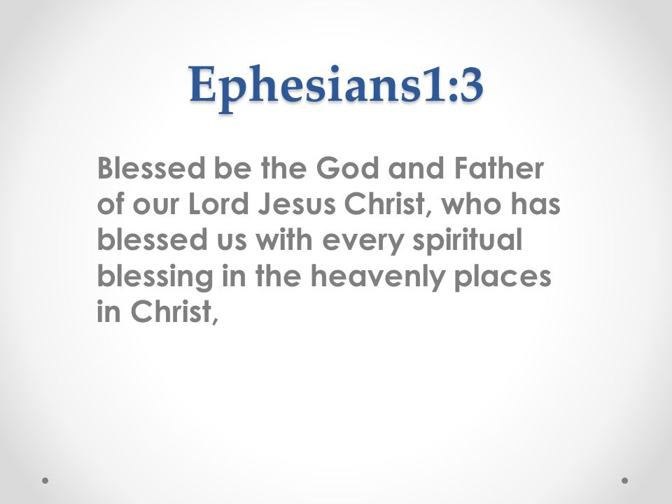 Ephesians 1:6b-10 6b which he has freely given us in the One he loves.
