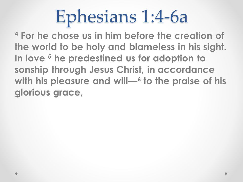 Ephesians 1:3-14 The Body of Christ Redemption Inheritance Election 3 4 -6a 6b - 11 12 - 14 Opening