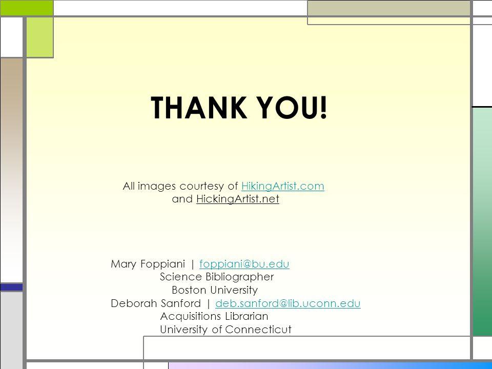 Mary Foppiani | foppiani@bu.edufoppiani@bu.edu Science Bibliographer Boston University Deborah Sanford | deb.sanford@lib.uconn.edudeb.sanford@lib.ucon