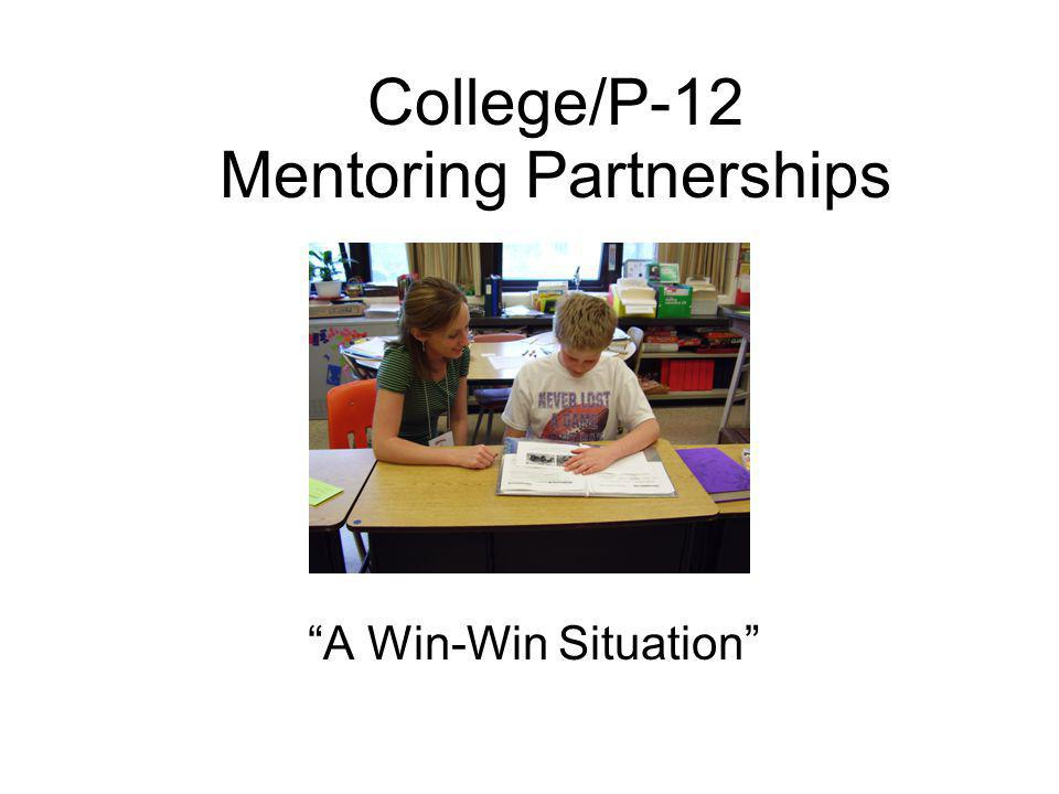 College/P-12 Mentoring Partnerships A Win-Win Situation