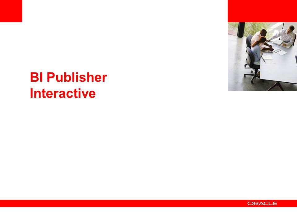 BI Publisher Interactive