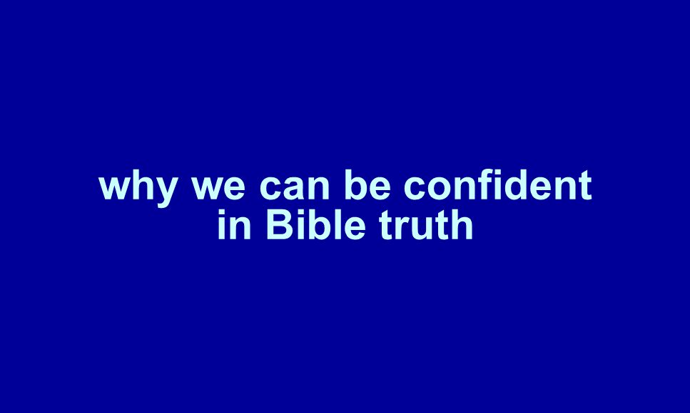 why we can be confident in Bible truth