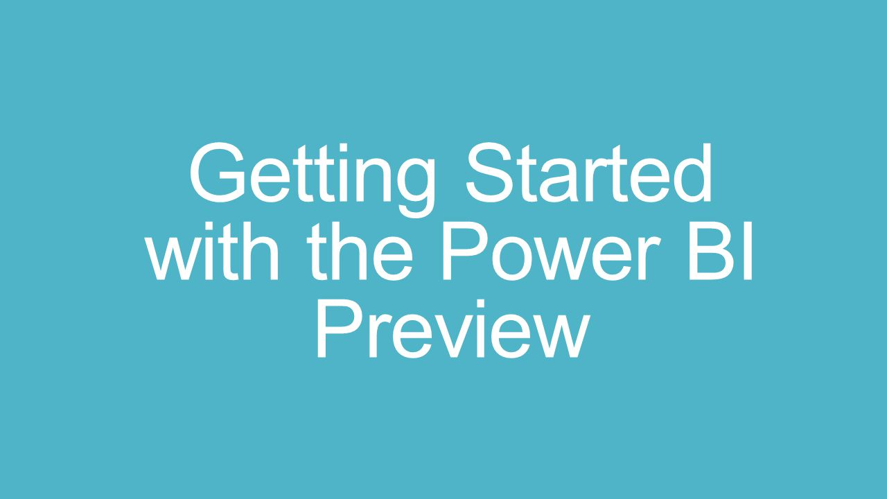 Getting Started with the Power BI Preview